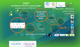 """Rencontre 30 Mars 2017 Projet COP 22 """"Le climat au Maroc, à nous d'agir !"""""""