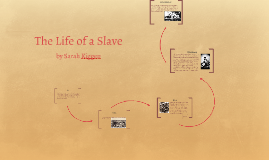 The Life of a Slave