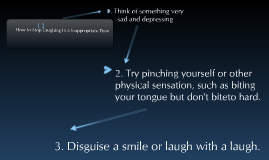 How to stop laughing in a inappropriate time