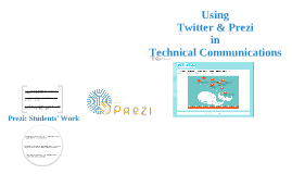 Using Twitter and Prezi for Technical Communications