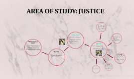 AREA OF STUDY: JUSTICE