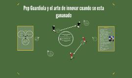 Pep Guardiola y el arte de innovar cuando se esta gananado