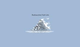 Radioactive Half-Lives