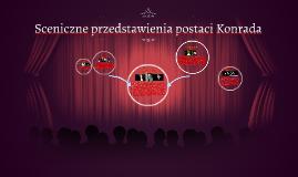 Sceniczne przedstawienia postaci Konrada