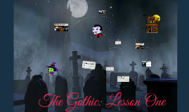The Gothic: Lesson One