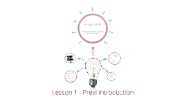 Lesson 1 - Prezi Introduction