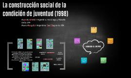 Copy of La construcción social de la condición de juventud