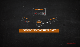 Copy of CODIGO DE CONDUCTA GATT