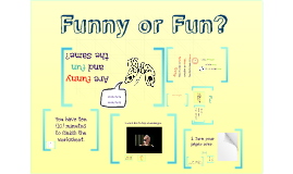 Copy of Funny or Fun?