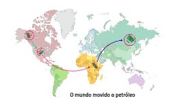 O mundo movido a petróleo