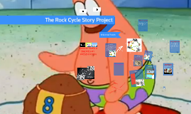 The rock cycle story project by javontae sayles on prezi thecheapjerseys Choice Image