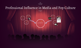 Professional Influence in Media and Pop Culture