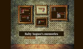 Baby August's memories