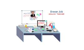 Dream Job: English Teacher
