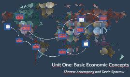 Unit One: Basic Economic Concepts