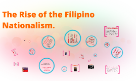 The Rise of the Filipino Nationalism.