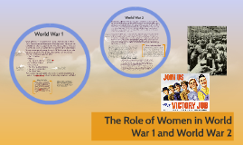 The Role of Women in World War 1 and 2
