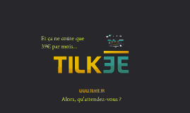 Présentation Tilkee - Le B@nquet 22/03/13