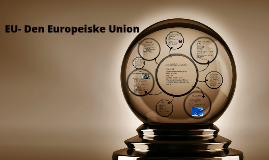 Copy of EU- Den Europeiske Union