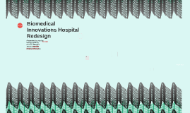 Biomedical Innovations Hospital Design Project