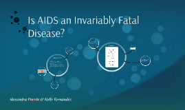Is AIDS an Invariably Fatal Disease?