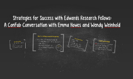 Strategies for Success with Edwards Research Fellows: