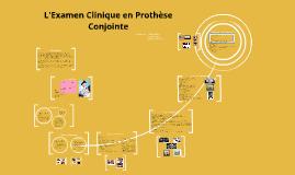 Copy of L'Examen Clinique en Prothèse Conjointe