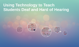 Technology and Teaching Students Deaf and Hard of Hearing