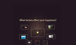 What factors affect your happiness?