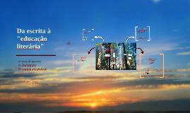 Da escrita à educação literária - o programa de Português do secundário-Lx, 22abril