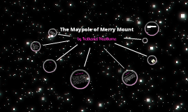 The Maypole of Merry Mount by Nathaniel Hawthorne