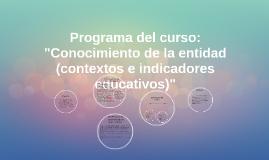 """Programa del curso: """"Conocimiento de la entidad (contextos e"""