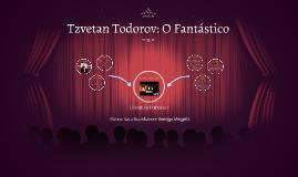 Copy of Tzvetan Todorov: O Fantástico