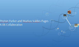 Peyton Parker and Markus Valdes-Pages 4.06 Collaboration