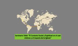 """Seminario Taller """"El Contexto Social y Espiritual en el cual"""