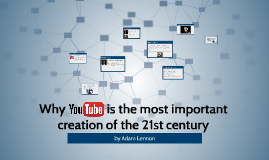Why YouTube is the most important creation of the 21st Centu