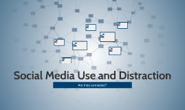 Social Media and Distraction