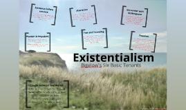 Existentialism (Bigelow's Top Six)