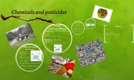 Chemicals and pesticides