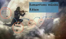 Romantisms mūzikā_8.kl./LI