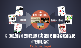 CIBERVIOLÊNCIA NO ESPORTE: UMA VISÃO SOBRE AS TORCIDAS ORGAN