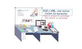 Copy of PLE y PNL un nuevo enfoque de aprendizaje