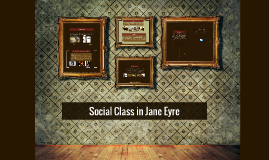 the of social class in jane eyre Another theme present in jane eyre is the theme of social position jane is a penniless orphan, but she comes from a good family and is reasonably educated she is a governess, a paid employee with middle class status, and is relatively powerless.