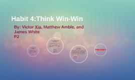Habit 4:Think Win-Win