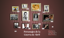 Copy of Personajes de la Guerra de Abril