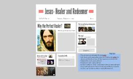 Copy of 10F Jesus- Healer and Redeemer