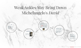 Weak Ankles May Bring Down Michelangelo's David