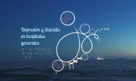 Depresión y Suicidio en hospitales Generales