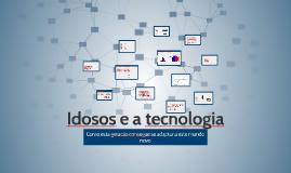 Idosos e a tecnologia