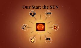 Our Star: the SUN